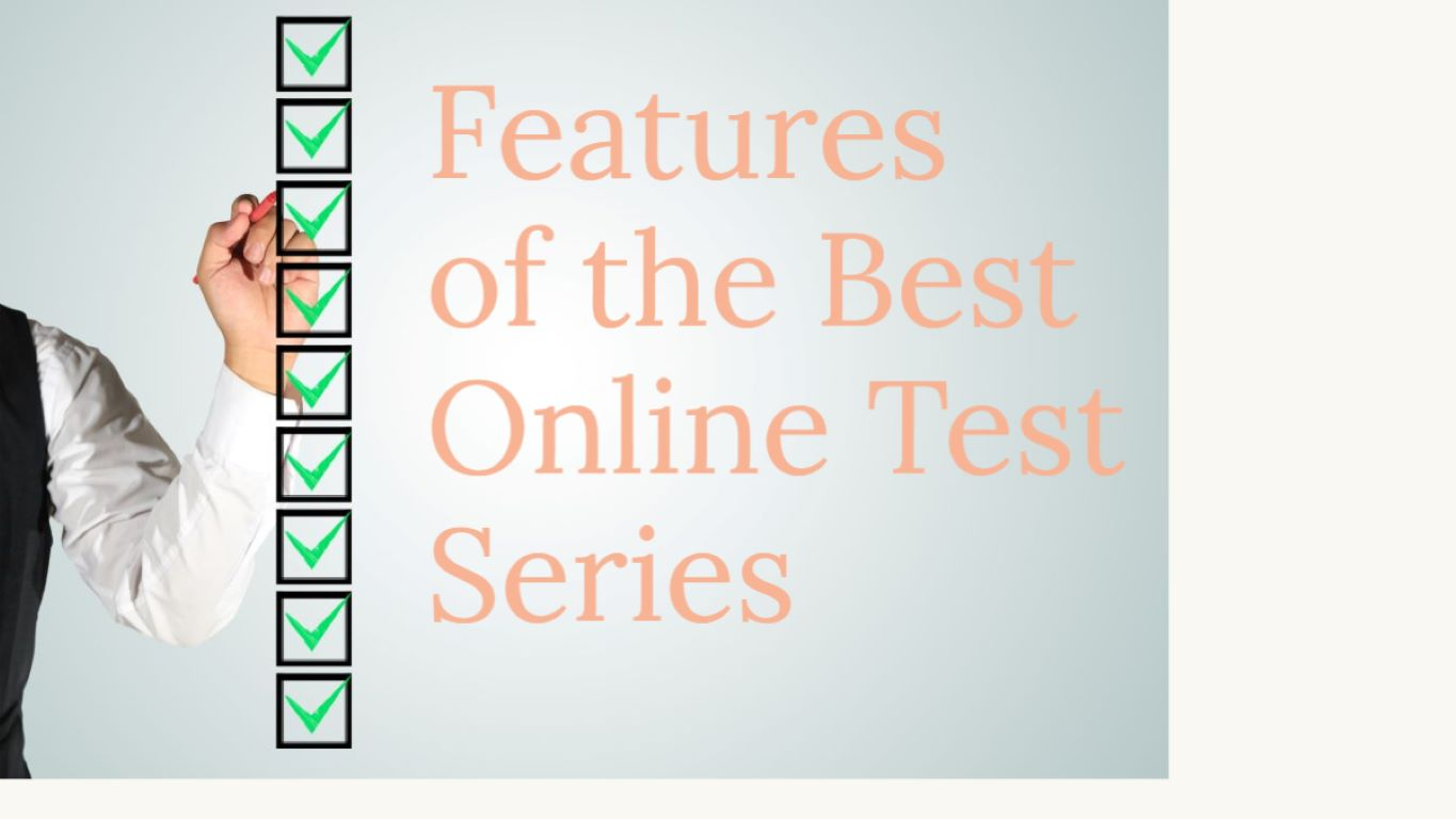 Features Of The Best Online Test Series For UPSC Exams